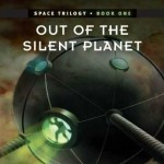 The Space Trilogy - Book 1 - Out of the Silent Planet
